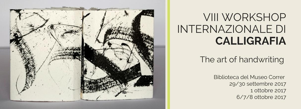 VIII WORKSHOP INTERNAZIONALE DI CALLIGRAFIA. The art of handwriting